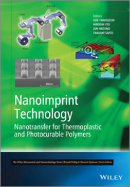 Taniguchi, Jun - Nanoimprint Technology: Nanotransfer for Thermoplastic and Photocurable Polymers, ebook