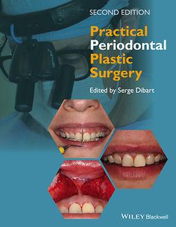 Dibart, Serge - Practical Periodontal Plastic Surgery, e-bok