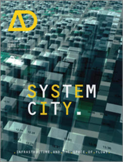 Weinstock, Michael - System City: Infrastructure and the Space of Flows AD, ebook
