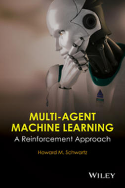 Schwartz, H. M. - Multi-Agent Machine Learning: A Reinforcement Approach, ebook