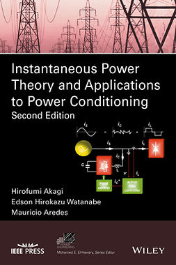 Akagi, Hirofumi - Instantaneous Power Theory and Applications to Power Conditioning, ebook