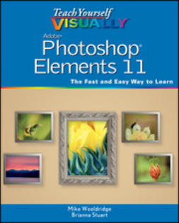 Wooldridge, Mike - Teach Yourself VISUALLY Photoshop Elements 11, e-kirja