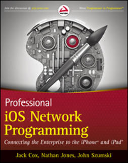 Cox, Jack - Professional iOS Network Programming: Connecting the Enterprise to the iPhone and iPad, ebook