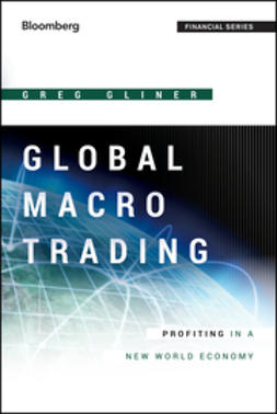 Gliner, Greg - Global Macro Trading: Profiting in a New World Economy, ebook