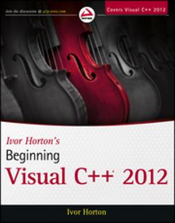 Horton, Ivor - Ivor Horton's Beginning Visual C++ 2012, e-bok