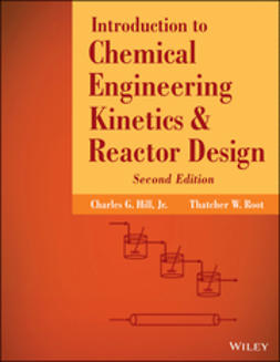 Hill, Charles G. - Introduction to Chemical Engineering Kinetics and Reactor Design, ebook