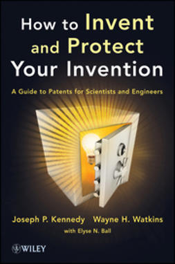 Kennedy, J. P. - How to Protect Your Invention: A Guide to Patents for Scientists and Engineers, ebook