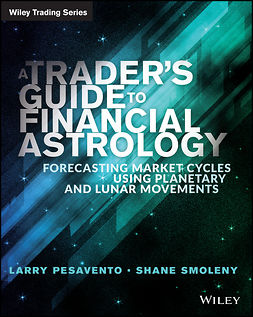 Pasavento, Larry - A Traders Guide to Financial Astrology: Forecasting Market Cycles Using Planetary and Lunar Movements, e-bok