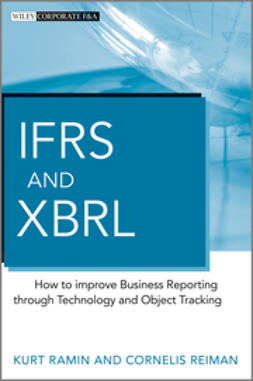 Ramin, Kurt - IFRS and XBRL: How to improve Business Reporting through Technology and Object Tracking, e-bok