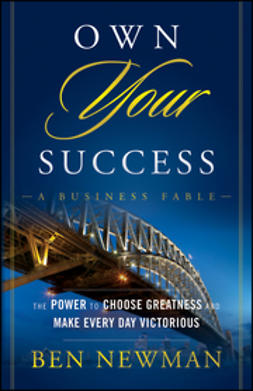 Newman, Ben - Own YOUR Success: The Power to Choose Greatness and Make Every Day Victorious, ebook