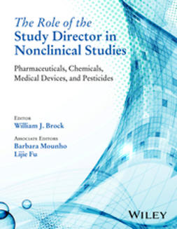 Brock, William J. - The Role of the Study Director in Nonclinical Studies: Pharmaceuticals, Chemicals, Medical Devices, and Pesticides, ebook