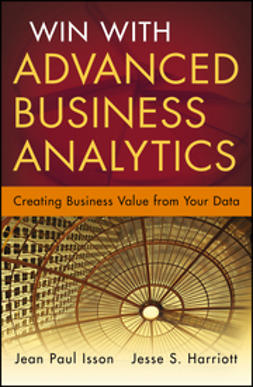 Isson, Jean-Paul - Win with Advanced Business Analytics: Creating Business Value from Your Data, ebook