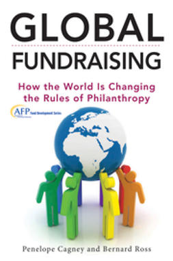 Cagney, Penelope - Global Fundraising: How the World is Changing the Rules of Philanthropy, e-bok
