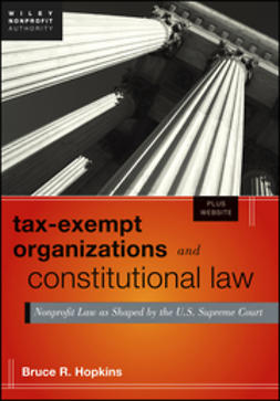 Hopkins, Bruce R. - Tax-Exempt Organizations and Constitutional Law: Nonprofit Law as Shaped by the U.S. Supreme Court, e-kirja