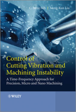 Liu, Meng-Kun - Control of Cutting Vibration and Machining Instability: A Time-Frequency Approach for Precision, Micro and Nano Machining, ebook