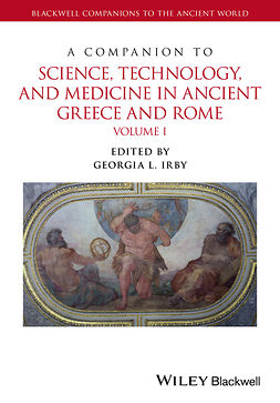 Irby, Georgia L. - A Companion to Science, Technology, and Medicine in Ancient Greece and Rome, e-bok