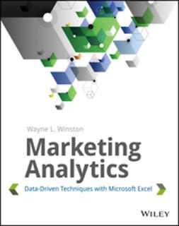 Winston, Wayne L. - Marketing Analytics: Data-Driven Techniques with Microsoft Excel, e-kirja
