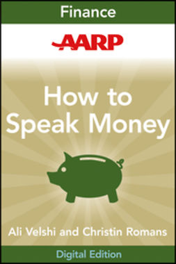 Velshi, Ali - AARP How to Speak Money: The Language and Knowledge You Need Now, ebook