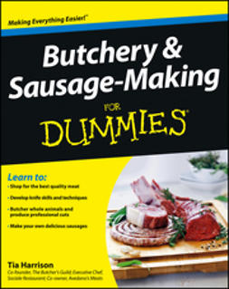 Harrison, Tia - Butchery and Sausage-Making For Dummies, ebook