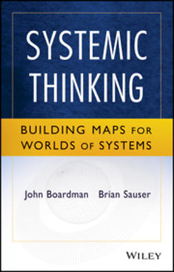 Boardman, John - Systemic Thinking: Building Maps for Worlds of Systems, ebook