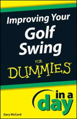 McCord, Gary - Improving Your Golf Swing In A Day For Dummies, e-bok