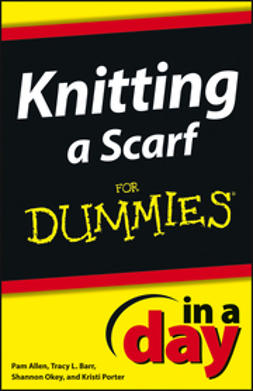 Okey, Shannon - Knitting a Scarf In A Day For Dummies, ebook