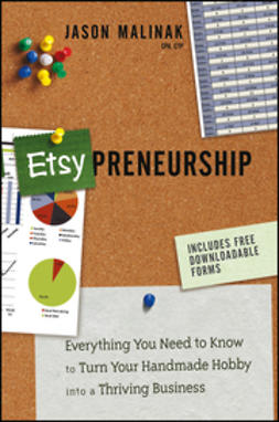 Malinak, Jason - Etsy-preneurship: Everything You Need to Know to Turn Your Handmade Hobby into a Thriving Business, ebook