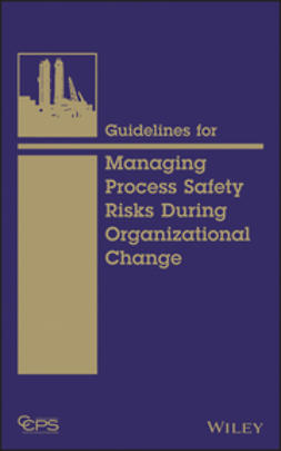 - Guidelines for Managing Process Safety Risks During Organizational Change, ebook