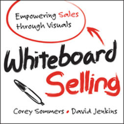 Sommers, Corey - Whiteboard Selling: Empowering Sales Through Visuals, e-kirja