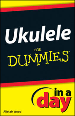 Wood, Alistair - Ukulele In A Day For Dummies, ebook