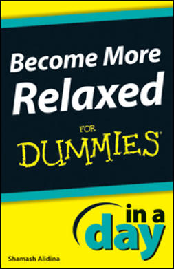 Alidina, Shamash - Become More Relaxed In A Day For Dummies, ebook