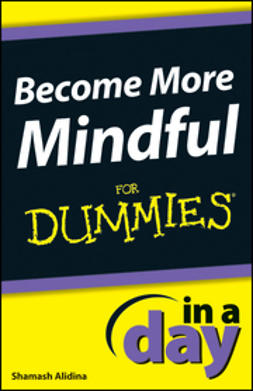 Alidina, Shamash - Become More Mindful In A Day For Dummies, ebook