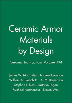 Bless, Stephan J. - Ceramic Armor Materials by Design: Ceramic Transactions, Volume 134, ebook