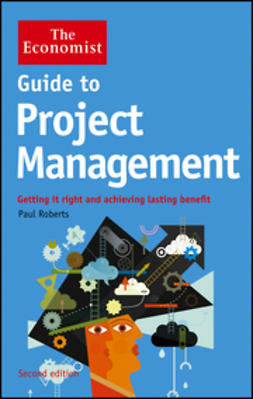 Roberts, Paul - Guide to Project Management: Getting it right and achieving lasting benefit, ebook