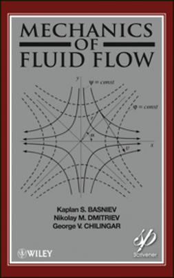 Basniev, Kaplan S. - Mechanics of Fluid Flow, ebook