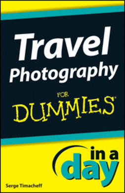 Timacheff, Serge - Travel Photography In A Day For Dummies, ebook