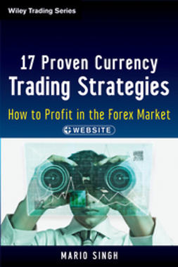 Singh, Mario - 17 Proven Currency Trading Strategies: How to Profit in the Forex Market, e-kirja