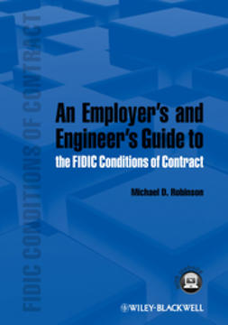 Robinson, Michael D. - An Employer's and Engineer's Guide to the FIDIC Conditions of Contract, ebook