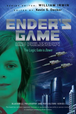 Decker, Kevin S. - Ender's Game and Philosophy: The Logic Gate is Down, ebook