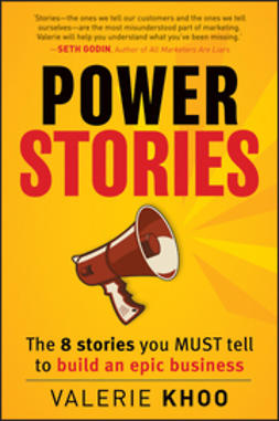 Khoo, Valerie - Power Stories: The 8 Stories You Must Tell to Build an Epic Business, ebook
