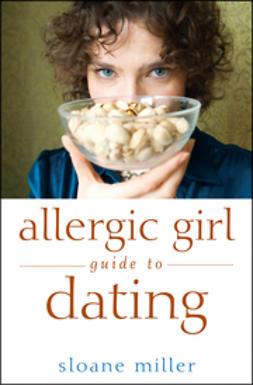 Miller, Sloane - Allergic Girl Guide to Dating, ebook