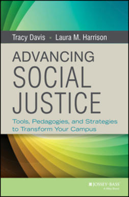 Davis, Tracy - Advancing Social Justice: Tools, Pedagogies, and Strategies to Transform Your Campus, ebook