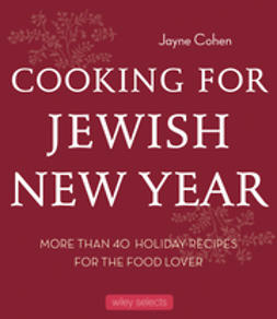 Cohen, Jayne - Cooking for Jewish New Year: More than 40 Holiday Recipes for the Food Lover, e-kirja
