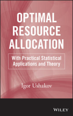 Ushakov, Igor A. - Optimal Resource Allocation: With Practical Statistical Applications and Theory, ebook