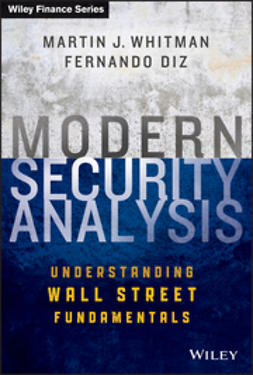 Whitman, Martin J. - Modern Security Analysis: Understanding Wall Street Fundamentals, ebook