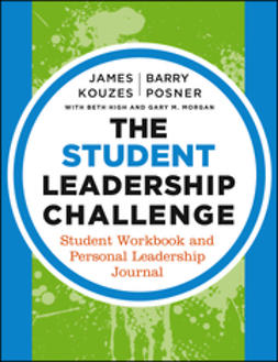 High, Beth - The Student Leadership Challenge: Student Workbook and Personal Leadership Journal, ebook