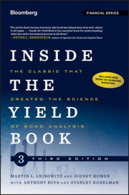Leibowitz, Martin L. - Inside the Yield Book: The Classic That Created the Science of Bond Analysis, ebook