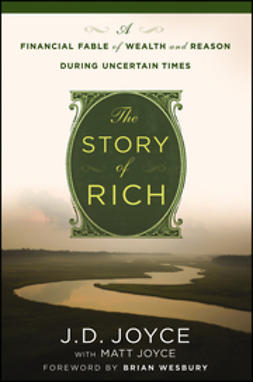 Joyce, J. D. - The Story of Rich: A Financial Fable of Wealth and Reason During Uncertain Times, e-kirja