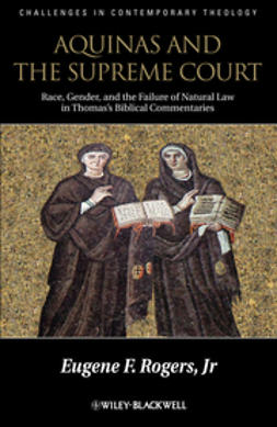 Rogers, Eugene F. - Aquinas and the Supreme Court: Biblical Narratives of Jews, Gentiles and Gender, ebook