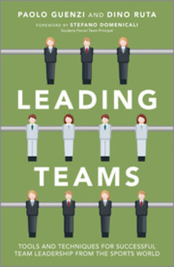 Guenzi, Paolo - Leading Teams: Tools and Techniques for Successful Team Leadership from the Sports World, ebook